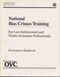 National Bias Crimes Training for Law Enforcement and Victim Assistance  Professionals