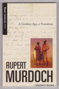 A GOLDEN AGE OF FREEDOM (Boyer Lectures)