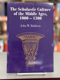 The Scholastic Culture of the Middle Ages, 1000-1300