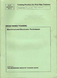 F.Y.T. Booklet No. 5.  Broad Based Training.  Electrical and Electronic Techniques