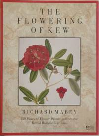 The Flowering of Kew : 200 years of flower paintings from the Royal Botanic Gardens.