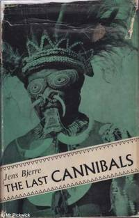 The Last Cannibals by Jens Bjerre - First Edition - 1956 - from Mr Pickwick's Fine Old Books and Biblio.co.uk