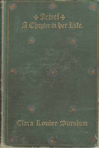 Jewel;: A chapter in her life, by  Clara Louise Burnham - Hardcover - 1903-01-01 - from Books from the Hill Country and Biblio.com