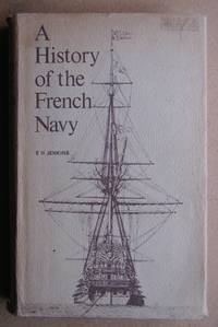 A History Of The French Navy. From Its Beginnings to the Present Day. by  E. H Jenkins - First Edition - 1973 - from N. G. Lawrie Books. (SKU: 40933)