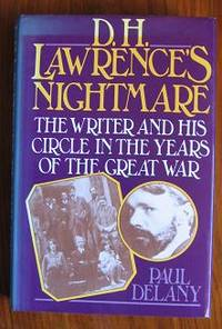 D. H. Lawrence's Nightmare: The Writer and his Circle in the Years of the  Great War