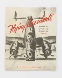Flying Accidents. December 1943, January 1944, February 1944. Secret [cover title]