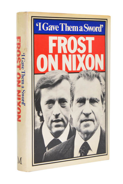 I Gave Them a Sword. Frost on Nixon....