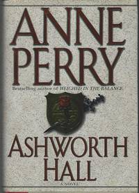 ASHWORTH HALL by  Anne Perry - First Edition - 1997 - from Gibson's Books and Biblio.com