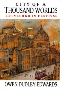 image of City of a Thousand Worlds: Edinburgh in Festival