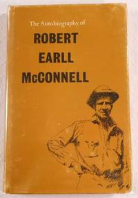 The Autobiography of Robert Earll McConnell