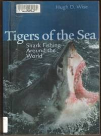 Tigers Of The Sea Shark Fishing Around The World By Hugh D