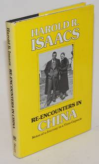 Re-Encounters in China; Notes of a Journey in a Time Capsule