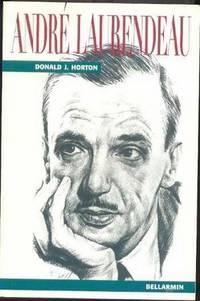 André Laurendeau.  La vie D'un Nationaliste 1912-1968