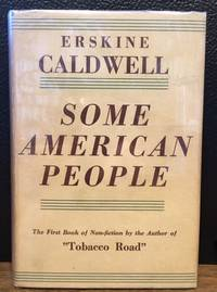 """SOME AMERICAN PEOPLE.  The First Book of Non-fiction by the Author of """"Tobacco Road."""""""