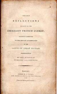 Brief Reflections Relative to Emigrant French Clergy: Earnestly Submitted to the Humane Consideration of the Ladies of Great Britain