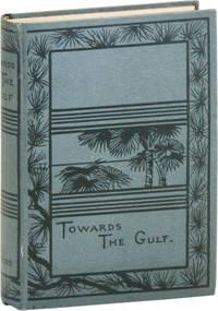 Towards the Gulf: A Romance of Louisiana