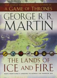 The Lands of Ice and Fire (Song of Ice & Fire) by  George R.R Martin - Paperback - from World of Books Ltd and Biblio.com