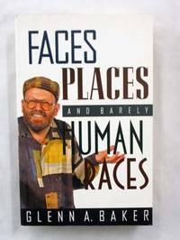 Faces, Places and Barely  Human Races