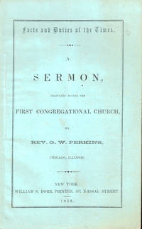 Facts and Duties of the Times: A Sermon Delivered Before the First Congregational Church