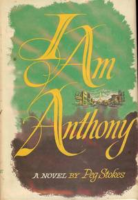 I AM ANTHONY by  Peg STOKES - Hardcover - 1961 - from Antic Hay Books (SKU: 884)