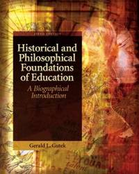 Historical and Philosophical Foundations of Education: A Biographical Introduction (5th Edition)