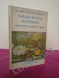 FRESH WATER WONDERS AND HOW TO IDENTIFY THEM - The How to Identify Series  - 9
