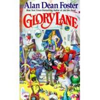 GLORY LANE by  Alan Dean Foster - Paperback - First Edition - 1987 - from Ravenswood Books and Biblio.co.uk