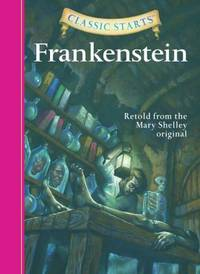 Frankenstein : Retold from the Mary Shelley Original