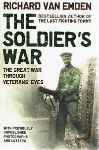 The Soldier's War: The Great War Through Veteran's Eyes