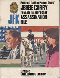 Retired Dallas Police Chief, Jesse Curry Reveals His Personal JFK  Assassination File Limited Collectors Edition