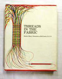 Threads in the Fabric (Signed by Author) by  Sister Mary Dominica McEwen - Signed First Edition - 1977 - from Adelaide Booksellers and Biblio.com
