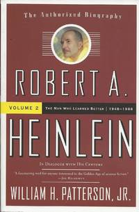 image of Robert A. Heinlein: In Dialogue with His Century, Volume 2: The Man Who Learned Better (1948-1988)
