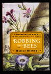 Robbing the Bees:  A Biography of Honey -- The Sweet Liquid Gold that Seduced the World.