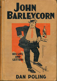 John Barleycorn His life and Letters