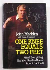 One Knee Equals Two Feet (And Everything Else You Need to Know About Football)