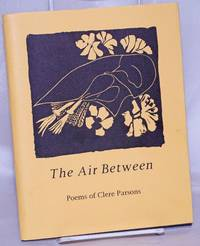 The Air Between: Poems of Clere Parsons (1908-1931)