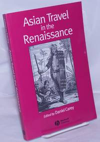 image of Asian Travel in the Renaissance. Preface by Anthony Reid.  Published on behalf of the Society for Renaissance Studies