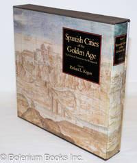 image of Spanish Cities of the Golden Age: The Views of Anton van den Wyngaerde