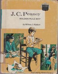 J.C. Penney: Golden Rule Boy  (Childhood of Famous Americans)