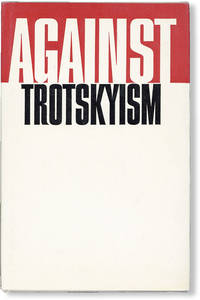 Against Trotskyism: The Struggle of Lenin and the CPSU Against Trotskyism - A Collection of Documents