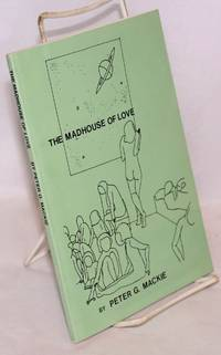 The madhouse of love