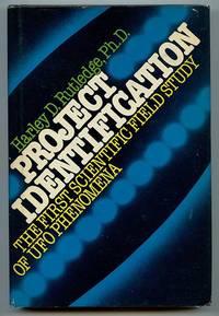 Project Identification: The First Scientific Field Study of UFO Phenomena