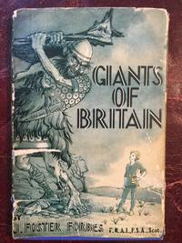 Giants Of Britain Being A Short Treatise dealing with the Story Of Giants Of All Ages