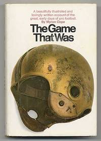 The Game That Was: The Early Days of Pro Football