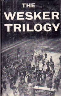 image of The Wesker Trilogy: Chicken Soup With Barley; Roots; I'm Talking About Jerusalem