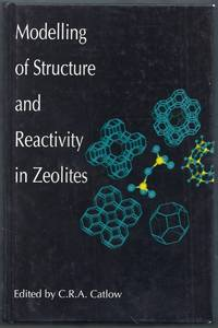 Modelling of Structure and Reactivity in Zeolites by  C.R.A. (editor) Catlow - Hardcover - from Gail's Books (SKU: BC2401)