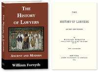 The History of Lawyers. Ancient and Modern by  William Forsyth - Paperback - 2010 - from The Lawbook Exchange Ltd (SKU: 56545)
