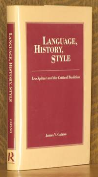 LANGUAGE, HISTORY, STYLE, LEO SPITZER AND THE CRITICAL TRADITION