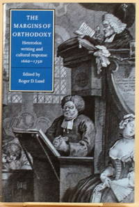 THE MARGINS OF ORTHODOXY Heterodox Writing and Cultural Response, 1660-1750