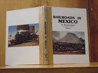 Railroads in Mexico, an Illustrated History, Volume I (One, 1)